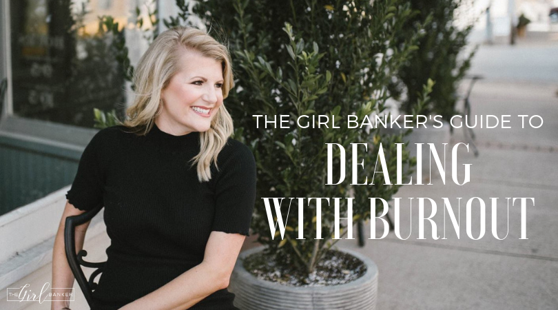 the Girl Banker's Guide to Dealing With Burnout