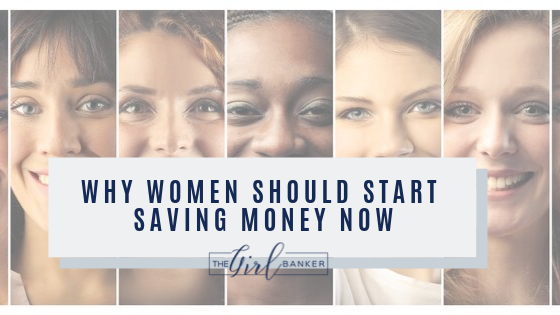 Why Women Should Start Saving Money Now