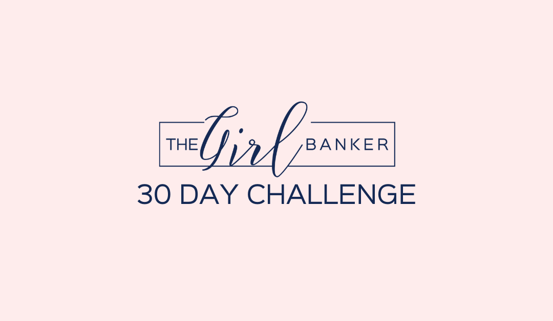Introducing #theGirlBankerChallenge